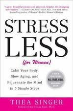 Stress Less for Women: Calm Your Body, Slow Aging, and Rejuvenate the Mind in
