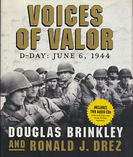 VOICES OF VALOR, D-Day: June 6, 1944 by Brinkley and Drez 2004 HC 1Ed w/2CDs
