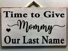 Time to give Mommy our last name sign wedding decor carry down aisle ceremony