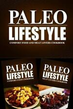 Paleo Lifestyle - Comfort Food and Meat Lovers Cookbook : Modern Caveman...