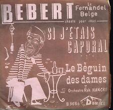 "45T 7"": Bebert le Fernandel Belge: si j'étais caporal. domino. A12"