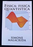 Fisica: fisica quantistica di Simone MALACRIDA (Italiano) libro tascabile