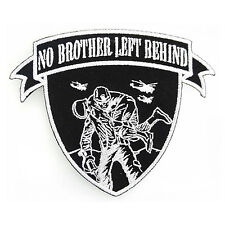 Embroidered No Brother Left Behind Black White Sew or Iron on Patch Biker Patch