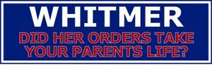 WHITMER DID HER ORDERS TAKE YOUR PARENTS LIFE? ~~ BUMPER STICKER