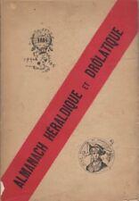 Almanach héraldique et drôlatique pour l'année 1884.