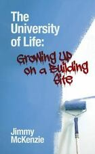 The University of Life: Growing Up on a Building Site (Paperback or Softback)