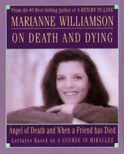 Marianne Williamson on Death and Dying by Marianne Williamson (1992,...