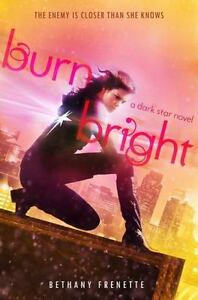 Dark Star: Burn Bright by Bethany Frenette (2014, Hardcover)