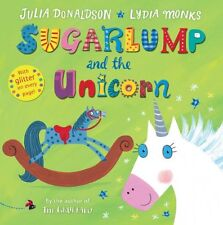 Sugarlump and the Unicorn,Julia Donaldson, Lydia Monks
