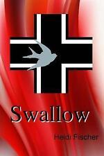 Swallow by Fischer, Heidi -Paperback