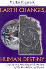 Earth Changes, Human Destiny: Coping and Attuning with the Help of the Revelatio