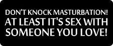 3 - Don't Knock Masturbation Hard Hat / Biker Helmet Sticker BS 750