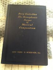 The Homophonic Forms Of Musical Composition, Percy Goetschius, Rare, P