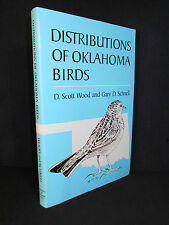 Distributions of Oklahoma Birds by D. Scott Wood and Gary D. Schnell  1984, PBK