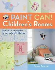 Paint Can! Children's Rooms: Patterns & Projects for Colorful, Creative Spaces