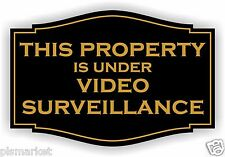 This Property is under Video Surveillance sign  Security sign