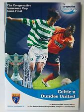 2009 co-operative Insurance Cup SEMI FINAL Celtique V Dundee United Comme neuf CONDITION