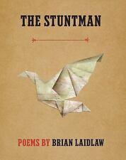 The Stuntman: Poems: By Laidlaw, Brian