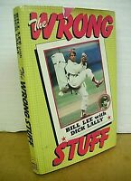 The Wrong Stuff by Bill Lee with Dick Lally 1984 HB/DJ *Signed First Edition*