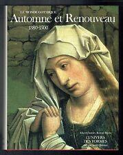 Monde Gothique Automne Et Renouveau 1380/1500 - Recht Chatelet - Univers Formes