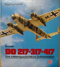 Do 217 317 417 Dornier una luftfahrtgeschichtliche documentación libro Book