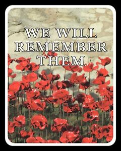 """10"""" x 8"""" WE WILL REMEMBER THEM REMEMBRANCE DAY POPPY POPPIES METAL PLAQUE R64"""
