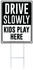 Drive Slowly Kids Play Here Yard Sign, Drive Slow/Children at Play, Black/White