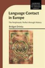 Language Contact in Europe : The Periphrastic Perfect Through History: By Dri...