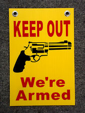 """Keep Out We'Re Armed Sign 8""""x 12"""" with Grommets Security Surveillance yellow"""