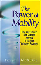 The Power of Mobility: How Your Business Can Compete and Win in the Next Technol