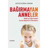 Bagirmayan Anneler Hatice Kübra Tongar (Yeni Türkce Kitap)