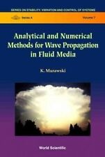 Analytical and Numerical Methods for Wave Propagation in Fluid Media (Stability,