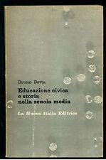 BETTA BRUNO EDUCAZIONE CIVICA E STORIA NELLA SCUOLA MEDIA LA NUOVA ITALIA 1972