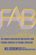 Fab: The Coming Revolution on Your Desktop-from Personal Computers to-ExLibrary