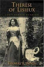 Thérèse of Lisieux: God's Gentle Warrior, Thomas R. Nevin, Good Book