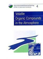 Volatile Organic Compounds in the Atmosphere: RSC (Issues in Environmental Scie