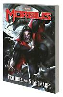 Morbius Preludes and Nightmares TPB (2020) Marvel - (W) Thomas (A) Kane, NM