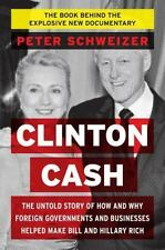 *NEW Clinton Cash by Peter Schweizer The Untold Story of How Foreign HARDCOVER
