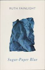 Sugar Paper Blue SIGNED & Inscribed. Ruth Fainlight. Poems. Poetry.  E5.36