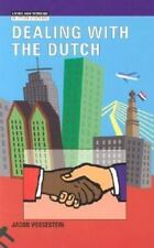 Dealing With the Dutch: The Cultural Context of Business and Work in the Netherl