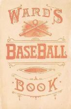 Ward's Baseball Book : How to Become a Player by John Montgomery Ward and...