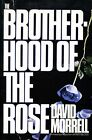 David Morrell = THE BROTHER-HOOD OF THE ROSE