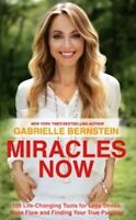 Miracles Now by Gabrielle Bernstein NEW