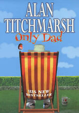 """""""AS NEW"""" Titchmarsh, Alan, Only Dad, Book"""