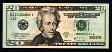 Fancy LOW # EJ00000604A $20, Uncirculated  BIRTH MONTH/DAY JUNE 4 SIX ZEROS!