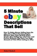 5 Minute Ebay Descriptions That Sell: How to Make Money Selling Items on Ebay Mo