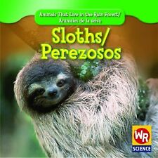 Sloths Perezosos (Animals That Live in the Rain Forest Animales De La -ExLibrary