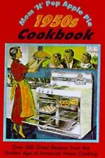 Mom'N'Pop's Apple Pie 1950s Cookbook: Over 300 Great Recipes from the Golden Age