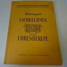 Älteres gebrauchtes Buch Fachrechnen für die Uhrenberufe 152 Seiten 1952