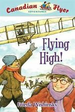Flying High! (Canadian Flyer Adventures, No. 5)-ExLibrary